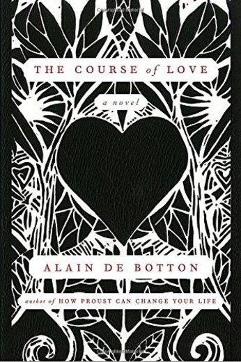 The Course of Love by Alain De Botton (2016-06-14)