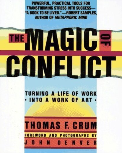 Magic of Conflict: Turning a Life of Work Into a Work of