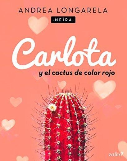 Carlota y el cactus de color rojo