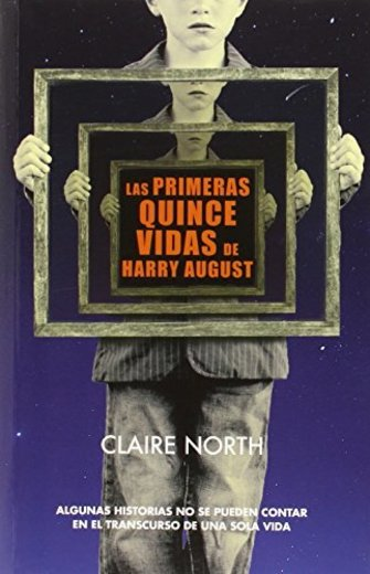 Las Primeras Quince Vidas De Harry August
