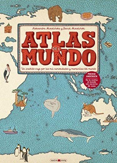 Atlas del mundo: Un insólito viaje por las mil curiosidades y maravillas