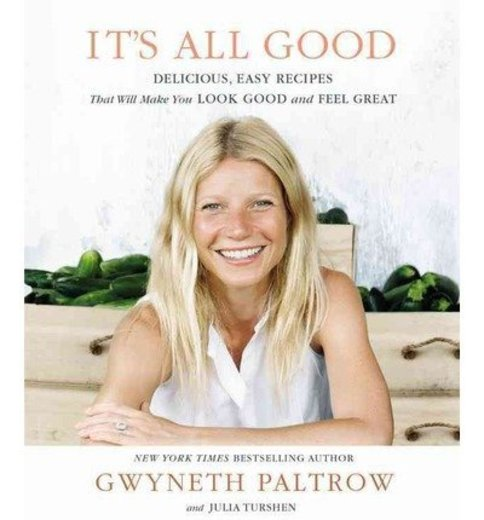 It's All Good: Delicious, Easy Recipes That Will Make You Look Good