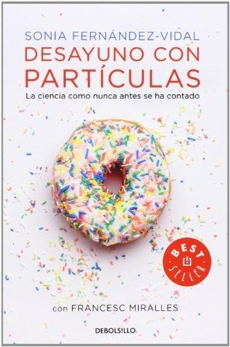 Desayuno con partšªculas / Breakfast with particles: La Ciencia Como Nunca Antes