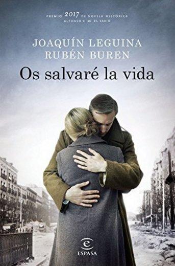 Os salvaré la vida: Premio 2017 de Novela Histórica Alfonso X El