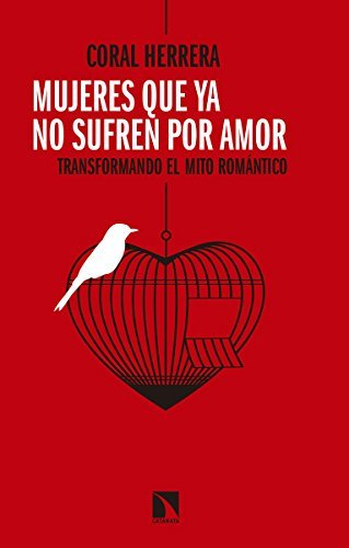 Mujeres que ya no sufren por amor: Transformando el mito romántico