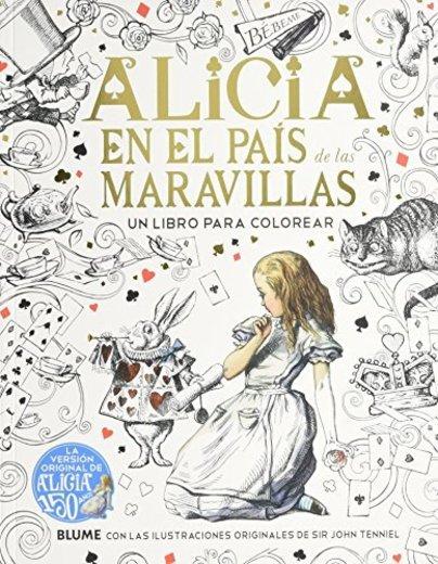 Alicia en el País de las Maravillas: Un libro para colorear