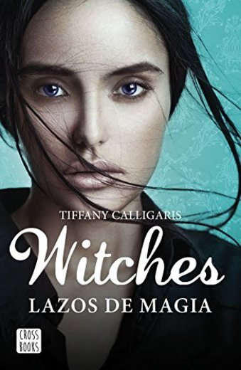 Witches. Lazos de magia: Witches 1