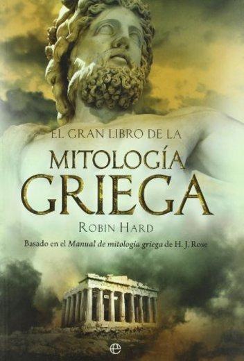 El gran libro de la mitología griega: basado en el manual de