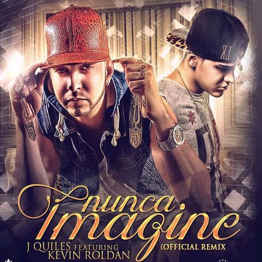 Nunca Imagine - Remix