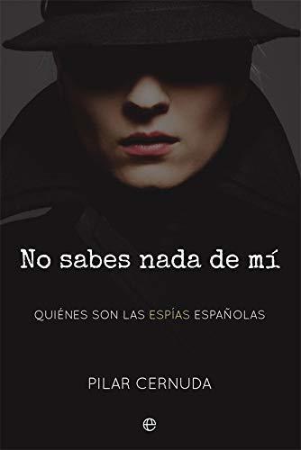 No sabes nada de mí: Quiénes son las espías españolas